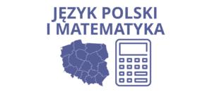 sprawdzian szóstoklasisty polski i matematyka
